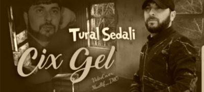 دانلود آهنگ دیشینی دیشینه سیخ گل تورال صدالی Tural Sedali Cix Gel