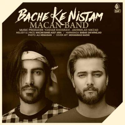 دانلود آهنگ ماکان بند بچه که نیستم Macan Band Bache Ke Nistam