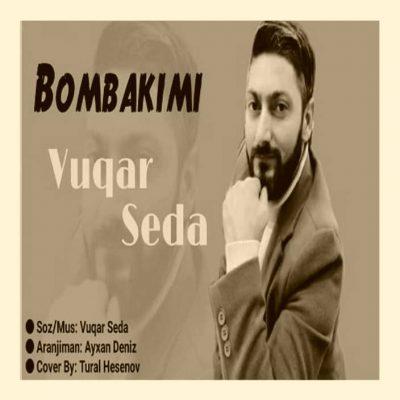 دانلود آهنگ ووگار صدا به نام بومبا کیمی Vuqar Seda Bomba Kimi