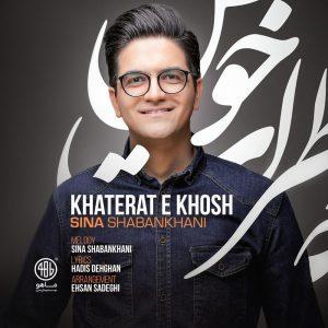 دانلود آهنگ سینا شعبانخانی خاطرات خوش Sina Shabankhani Khaterate Khosh