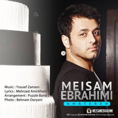 دانلود آهنگ میثم ابراهیمی خاطره Meysam Ebrahimi Khatereh