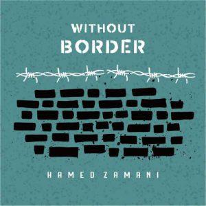 دانلود آهنگ حامد زمانی بدون مرز Hamed Zamani Bedoone Marz