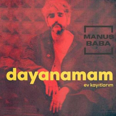 دانلود آهنگ مانوش بابا دایانامام Manuş Baba Dayanamam