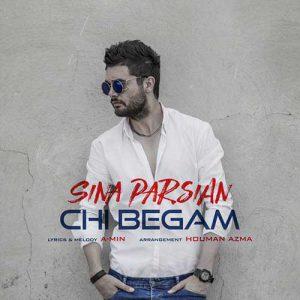 دانلود آهنگ سینا پارسیان چی بگم Sina Parsian Chi Begam