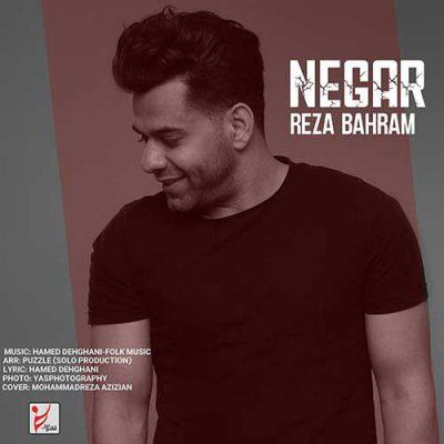 دانلود آهنگ رضا بهرام نگار Reza Bahram Negar