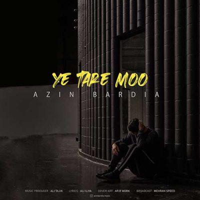 دانلود آهنگ آذین بردیا یه تار مو Azin Bardia Ye Tare Moo