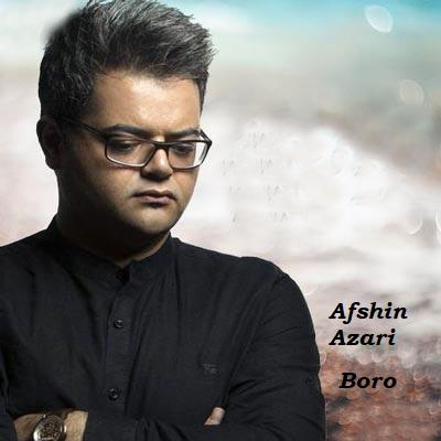 دانلود آهنگ افشین آذری برو Afshin Azari Boro