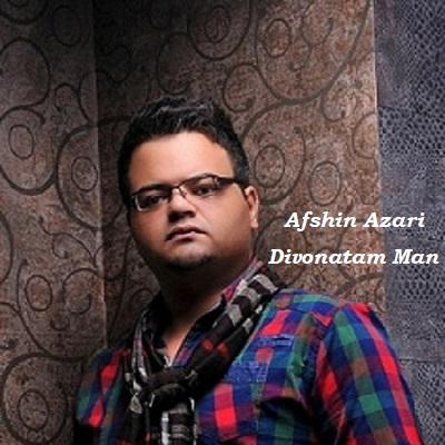 دانلود آهنگ افشین آذری دیوونتم من Afshin Azari Divonatam Man