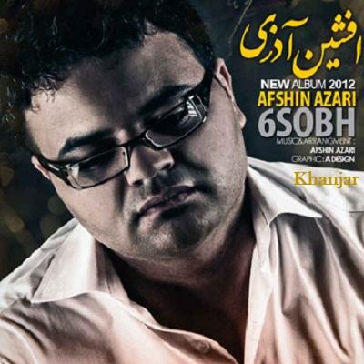 دانلود آهنگ افشین آذری خنجر Afshin Azari Khanjar