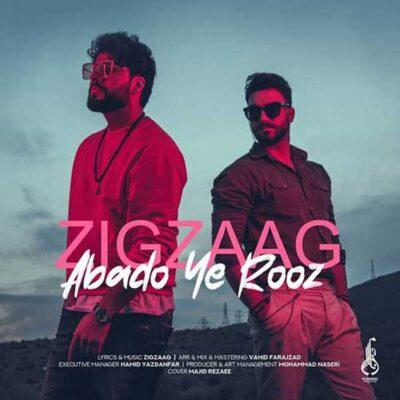 دانلود آهنگ زیگ زاگ ابد و یه روز ZigZaag Abado Ye Rooz