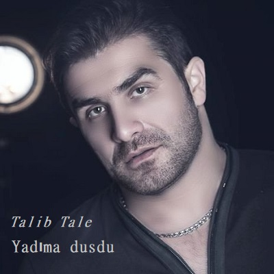 دانلود آهنگ طالب طالع یادیما دوشدو Talib Tale Yadıma dusdu