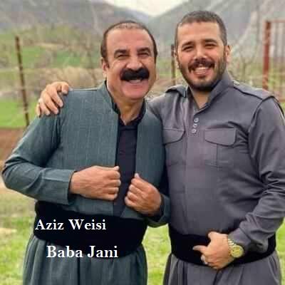 دانلود آهنگ عزیز ویسی باباجانی Aziz Weisi Baba Jani