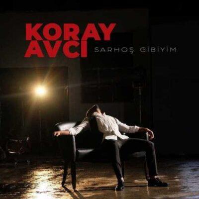 دانلود آهنگ کورای آوجی سارهوش گیبییم Koray Avci Sarhoş Gibiyim