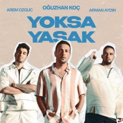 دانلود آهنگ اوغوزهان کوچ یوکسا یاساک Oguzhan Koc Yoksa Yasak
