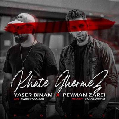 دانلود آهنگ یاسر بینام و پیمان زارعی خط قرمز Yaser Binam & Peyman Zarei Khate Ghermez