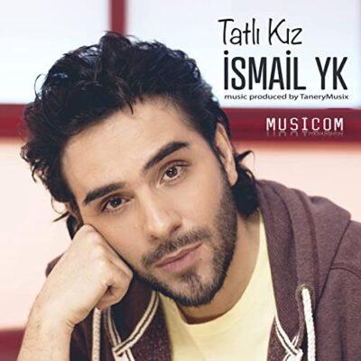 دانلود آهنگ اسماعیل یکا تاتلی کیز Ismail YK Tatlı kız