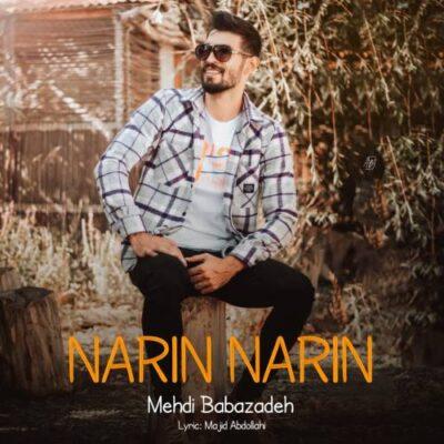 دانلود آهنگ مهدی بابازاده نارین نارین Mehdi Babazadeh Narin Narin